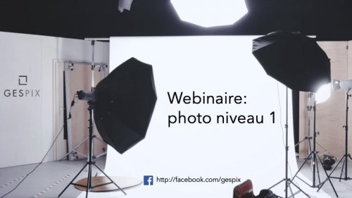 Webinaire : photo niveau 1